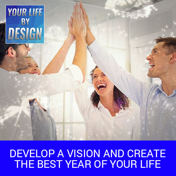 Develop A Vision And Create The Best Year Of Your Life