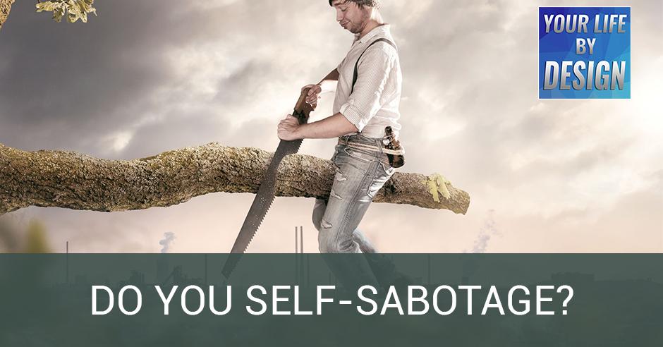 LBD 28 | Self-Sabotage