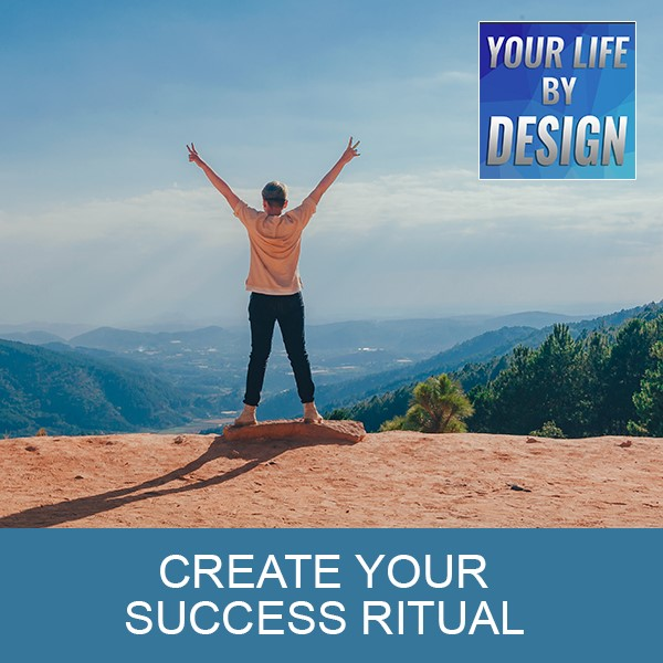 Create Your Success Ritual