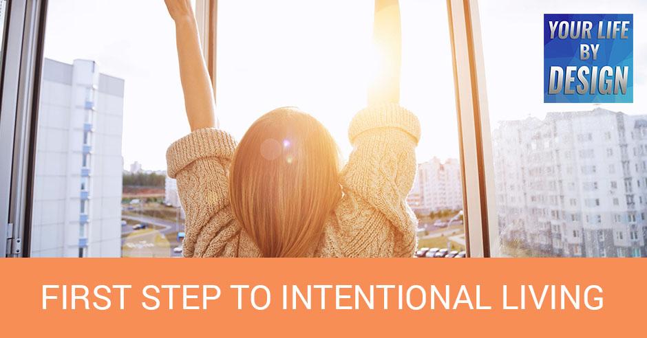 LBD 32 | Intentional Living