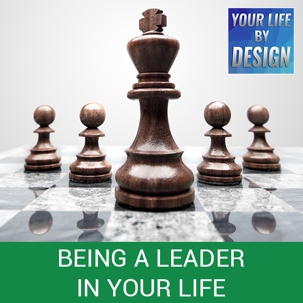 Being A Leader In Your Life